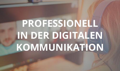 Professionell in der digitalen Kommunikation